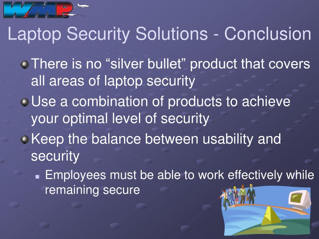Laptop Security Solutions - Conclusion