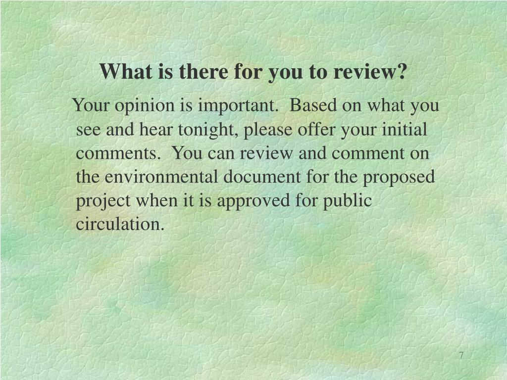What is there for you to review?