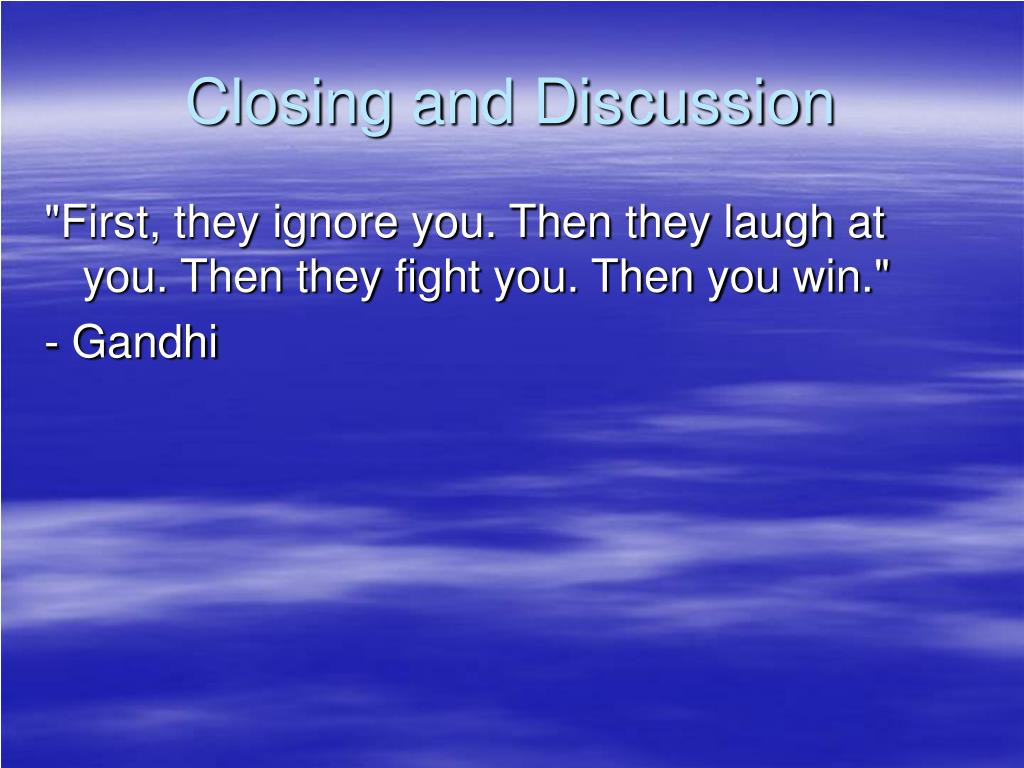 Closing and Discussion
