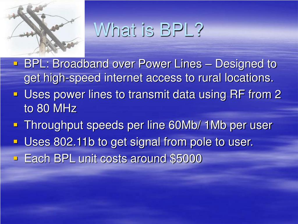 What is BPL?