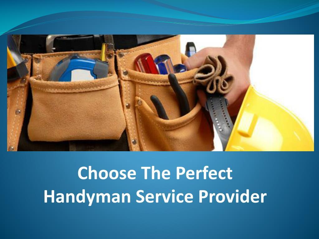Choose The Perfect Handyman Service Provider