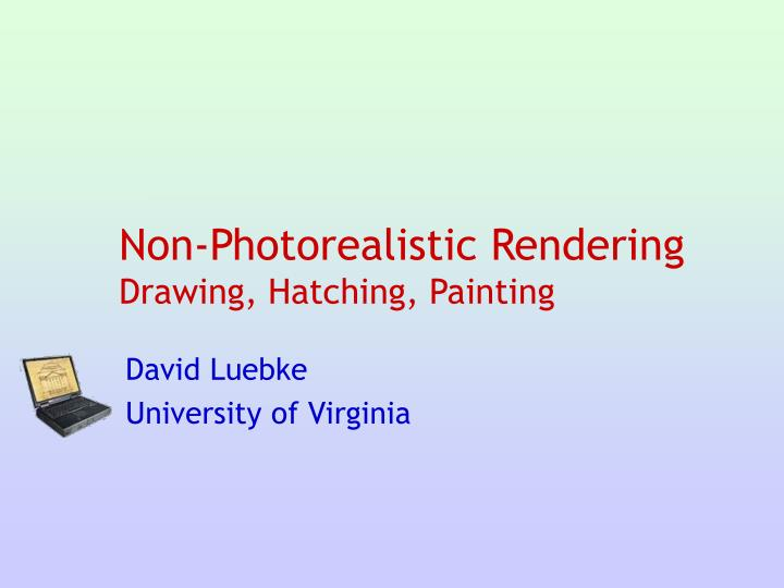 Non photorealistic rendering drawing hatching painting