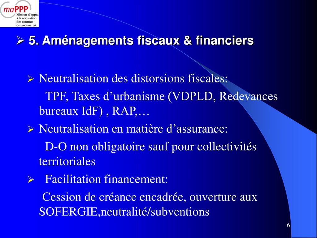 5. Aménagements fiscaux & financiers
