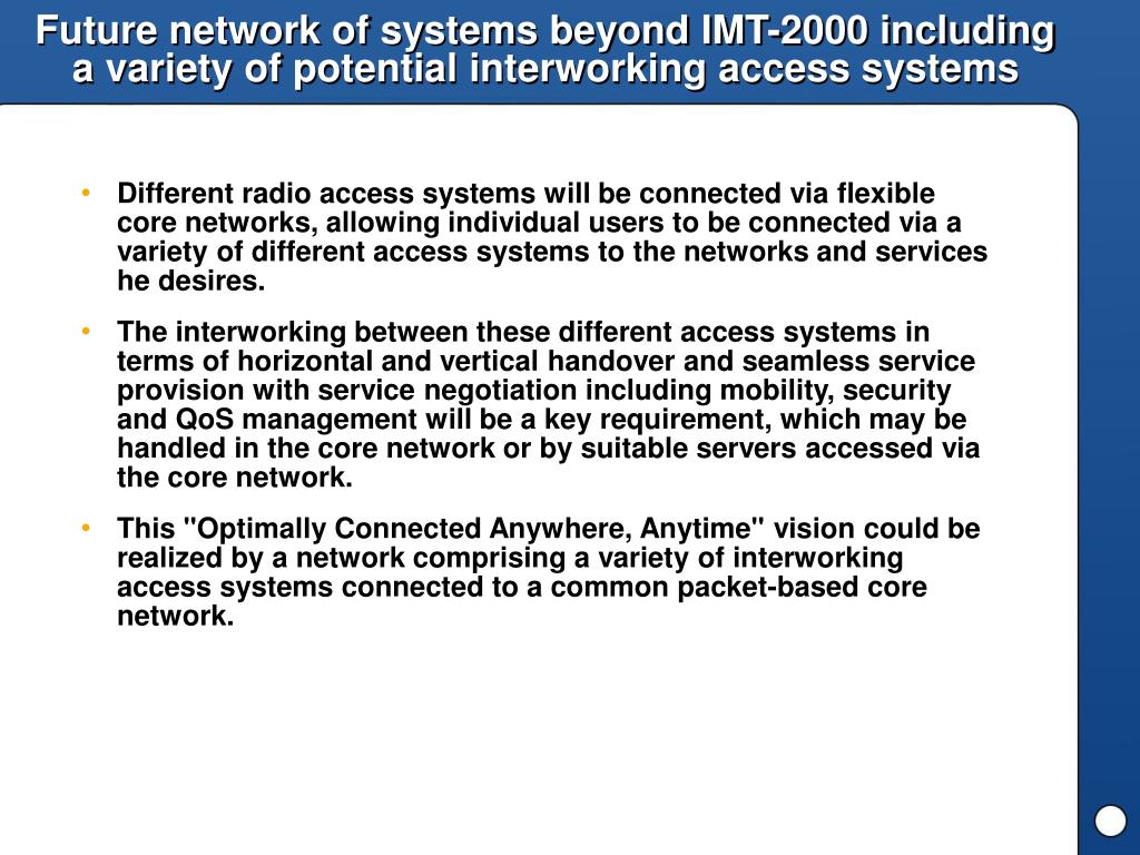Future network of systems beyond IMT-2000 including a variety of potential interworking access systems