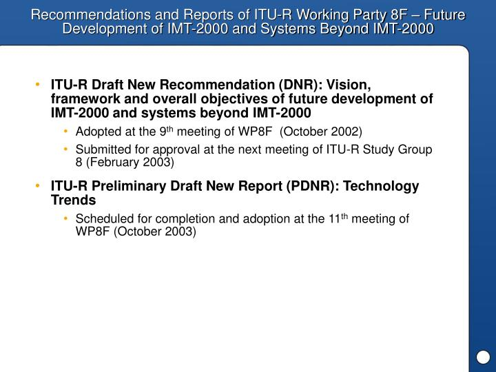 Recommendations and Reports of ITU-R Working Party 8F – Future Development of IMT-2000 and Systems...
