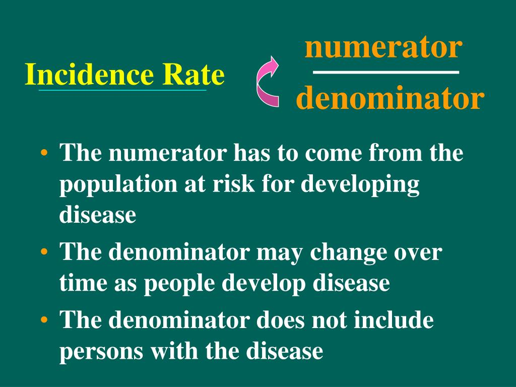 The numerator has to come from the population at risk for developing disease
