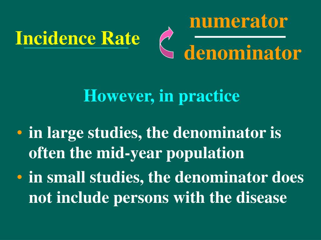 in large studies, the denominator is often the mid-year population