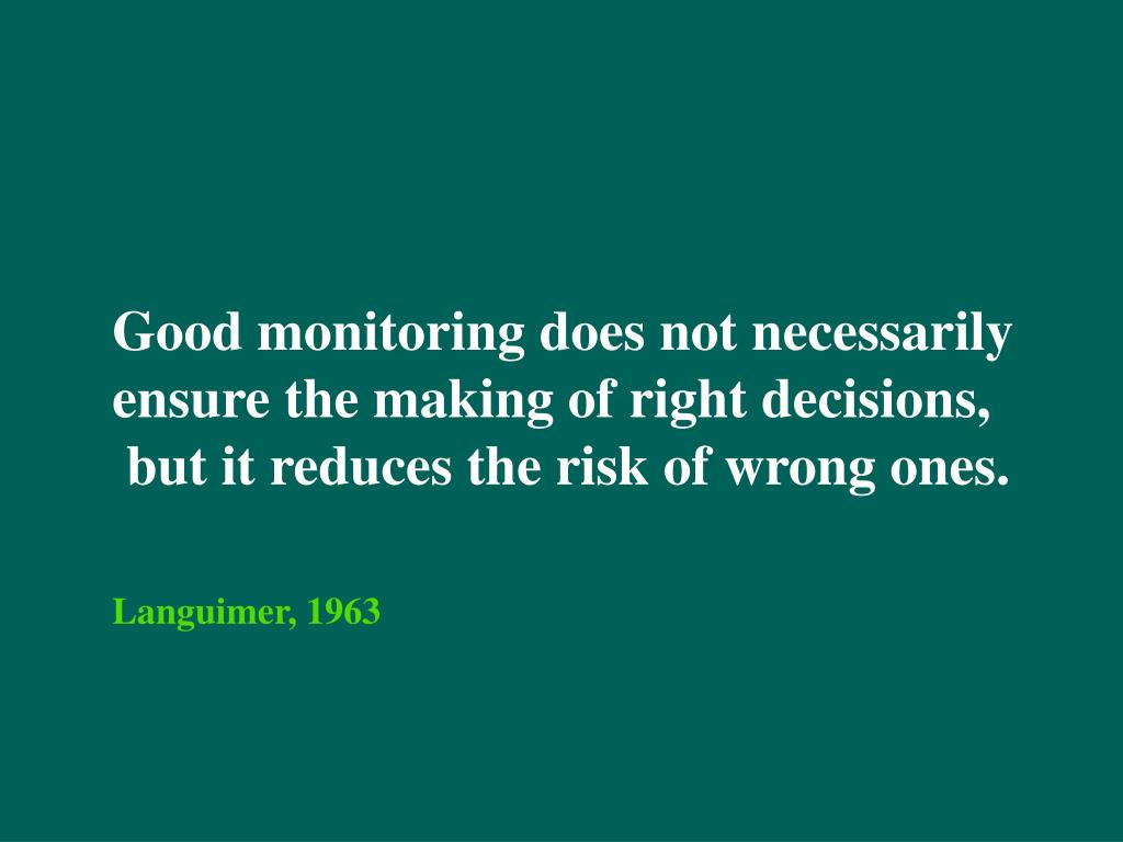Good monitoring does not necessarily