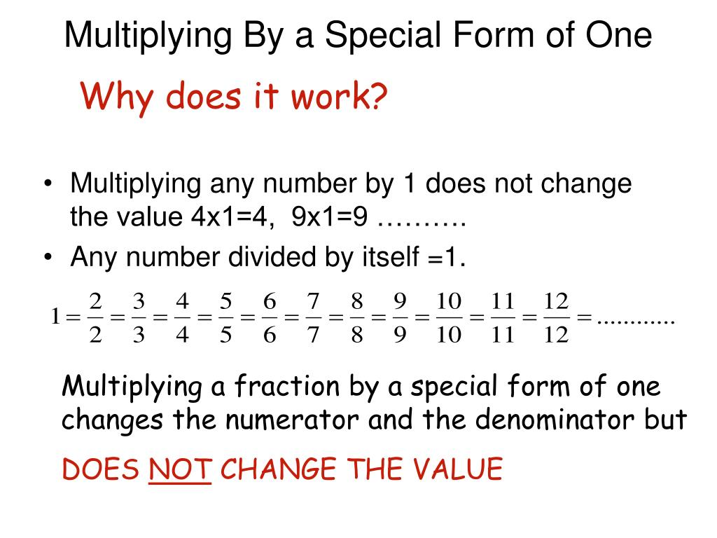 Multiplying By a Special Form of One