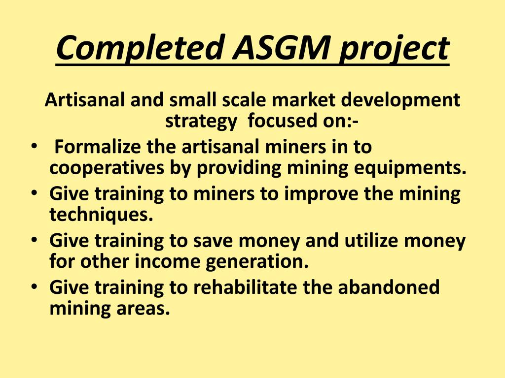 Completed ASGM project