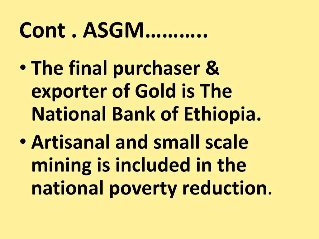 Cont . ASGM………..