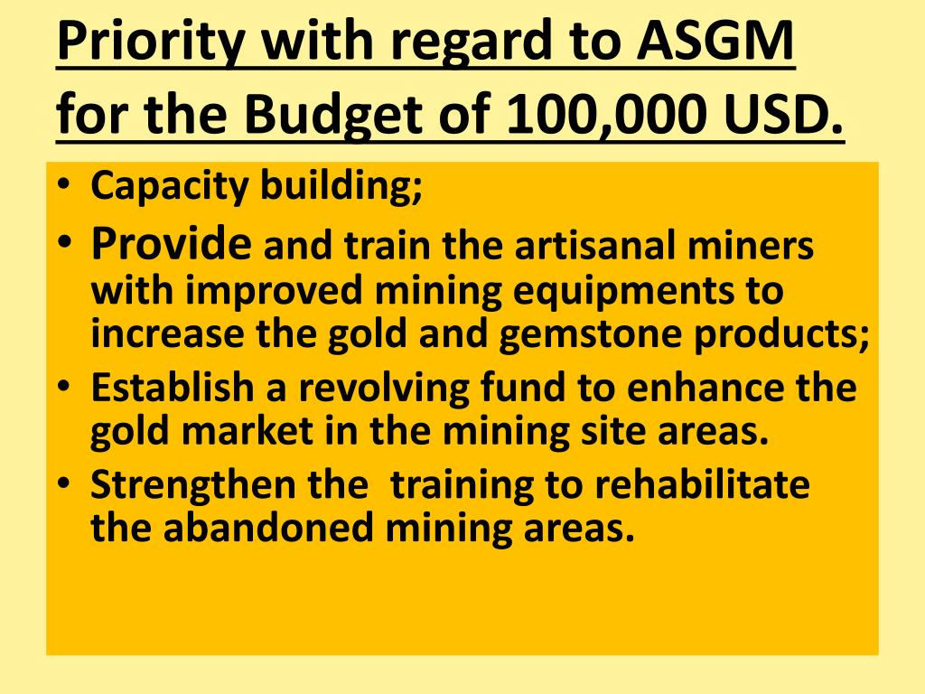 Priority with regard to ASGM for the Budget of 100,000 USD.