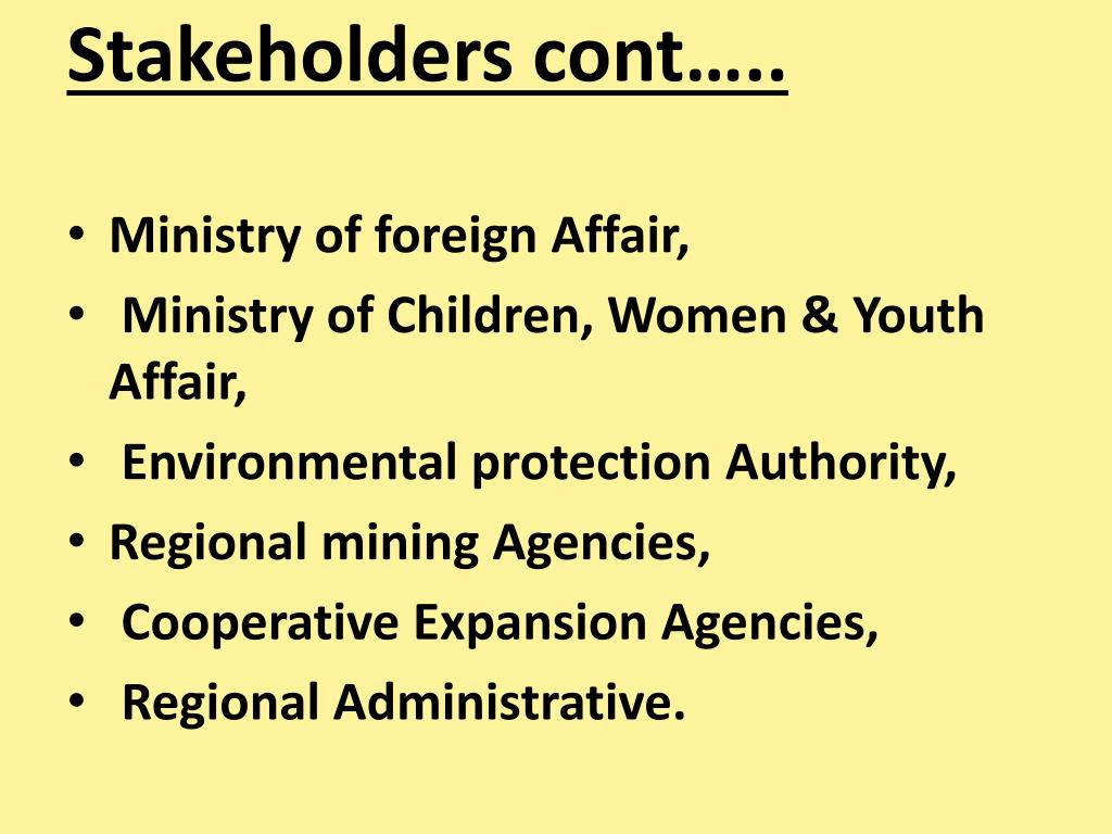 Stakeholders cont…..