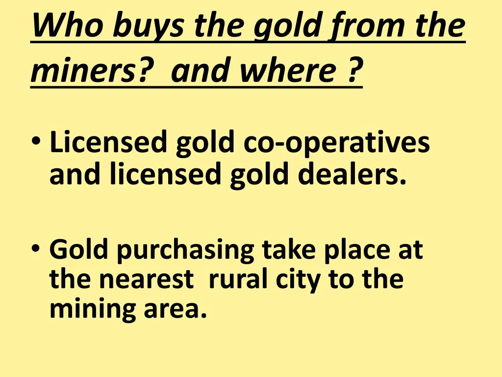 Who buys the gold from the miners?  and where ?