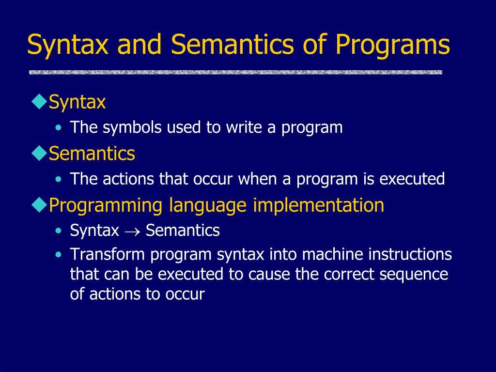 Syntax and Semantics of Programs