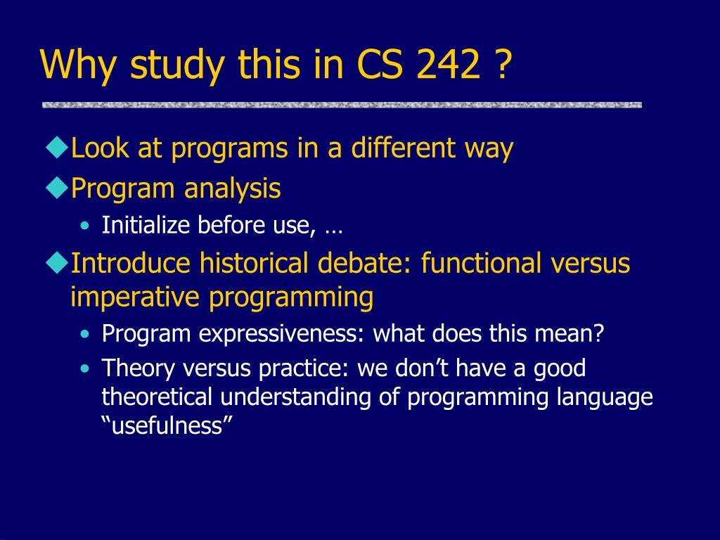 Why study this in CS 242 ?