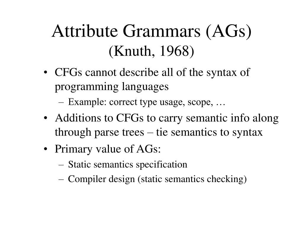 Attribute Grammars (AGs)