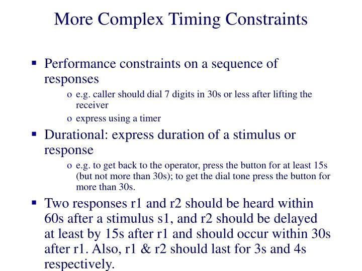 More Complex Timing Constraints