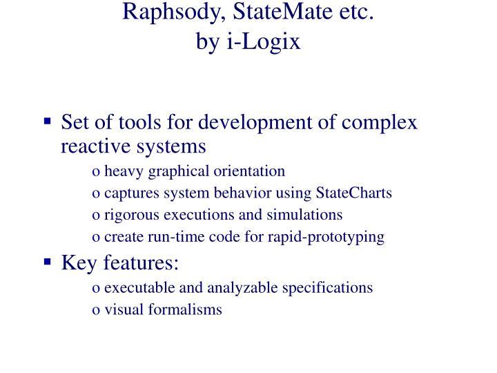 Raphsody, StateMate etc.