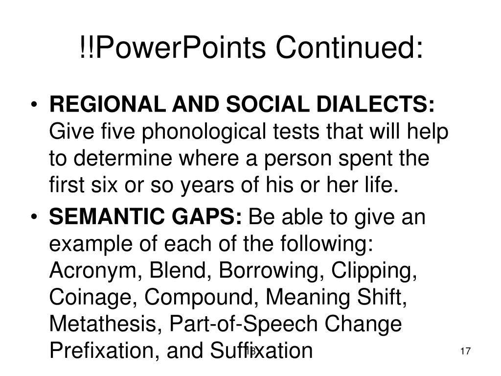 !!PowerPoints Continued: