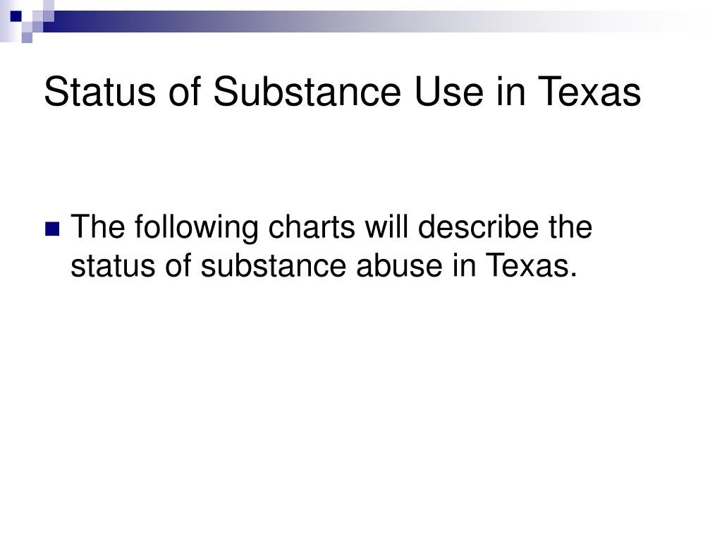 Status of Substance Use in Texas