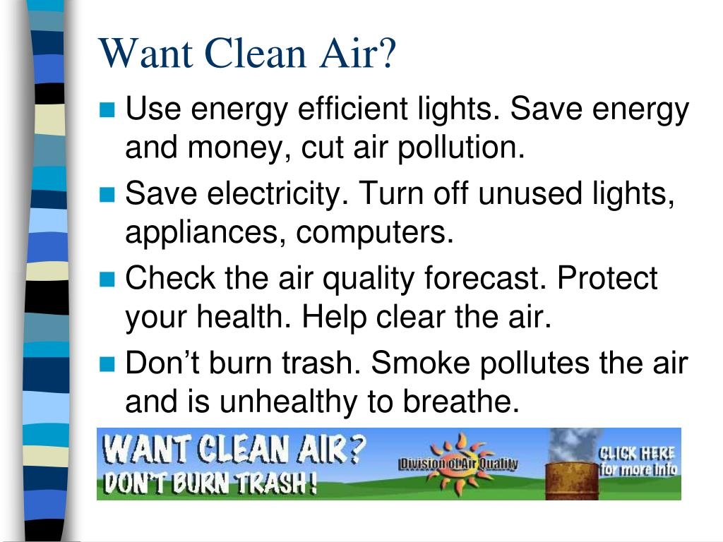 Want Clean Air?