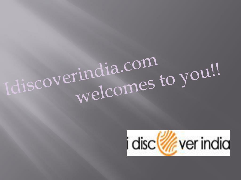 Idiscoverindia.com   welcomes to you!!