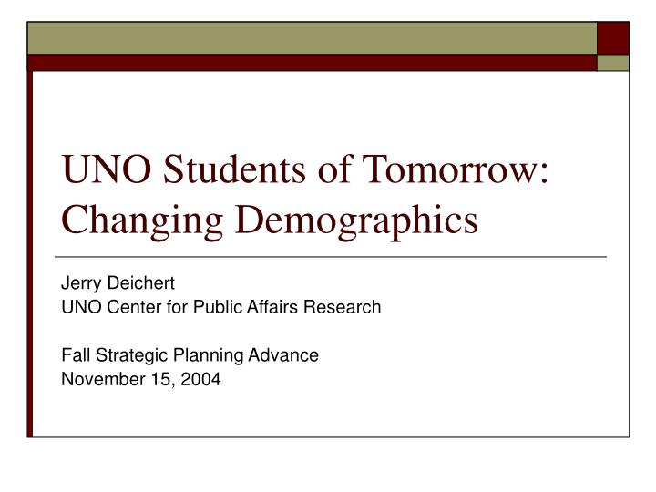 Uno students of tomorrow changing demographics