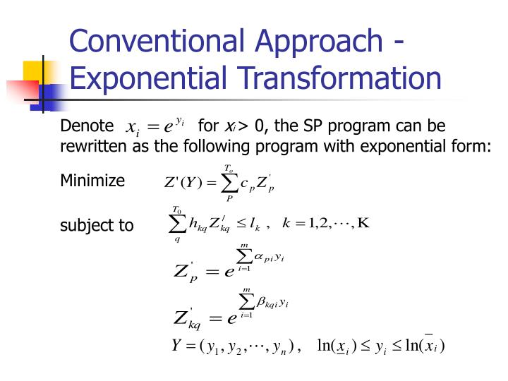 Conventional Approach -Exponential Transformation