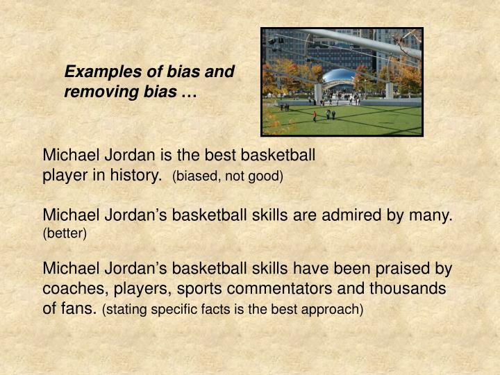 Examples of bias and removing bias