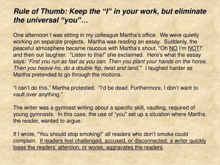 """Rule of Thumb: Keep the """"I"""" in your work, but eliminate the universal """"you""""…"""