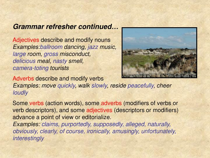 Grammar refresher continued…