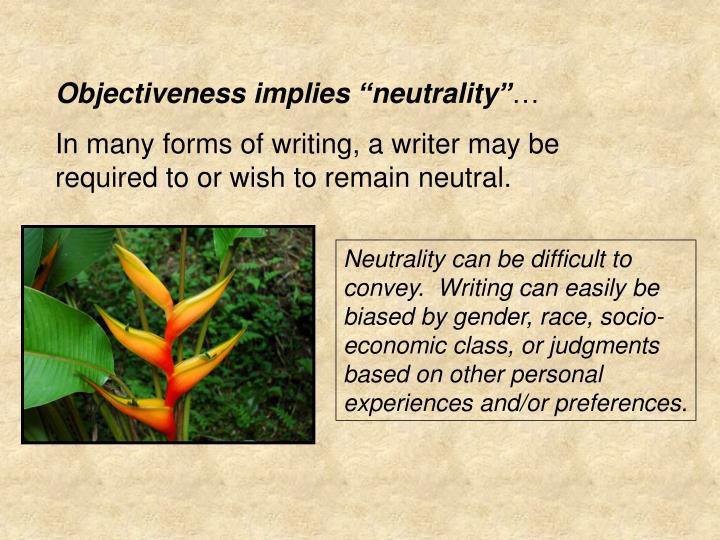 "Objectiveness implies ""neutrality"""
