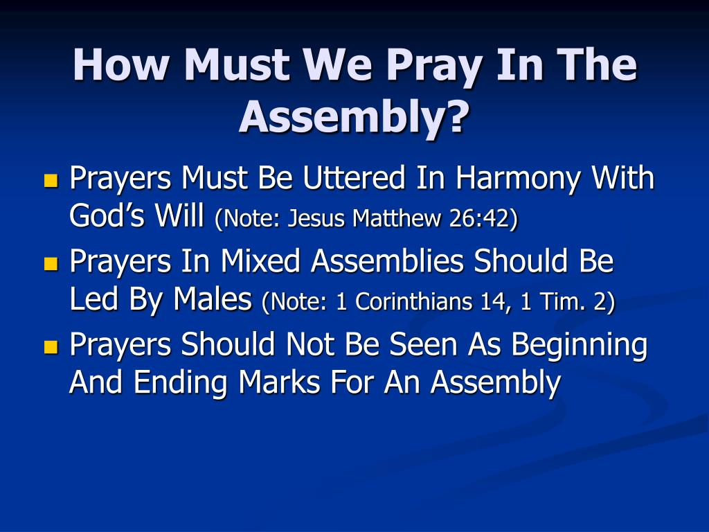 How Must We Pray In The Assembly?