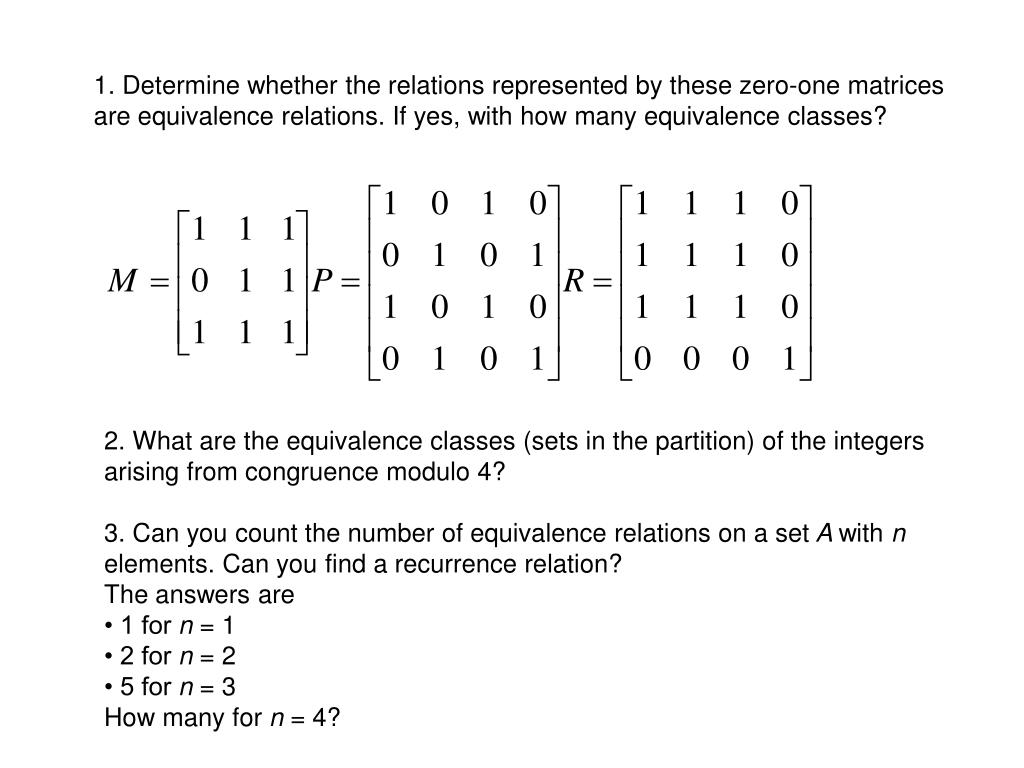 1. Determine whether the relations represented by these zero-one matrices