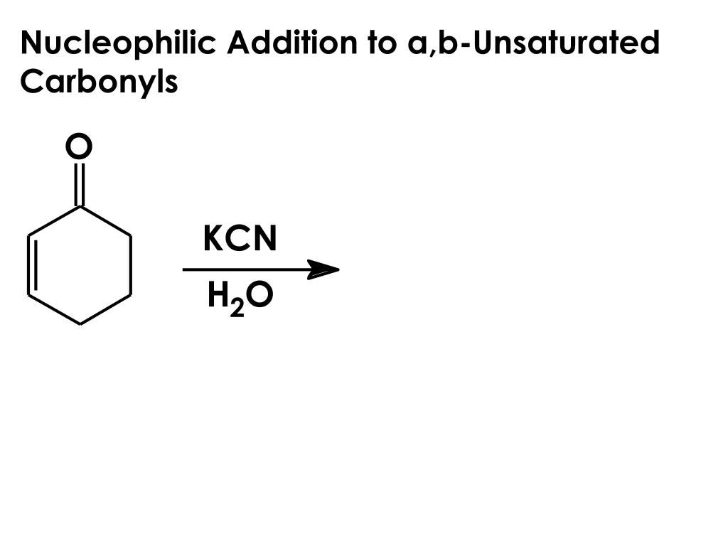 Nucleophilic Addition to a,b-Unsaturated Carbonyls