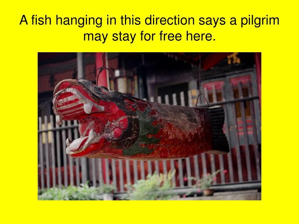 A fish hanging in this direction says a pilgrim may stay for free here.