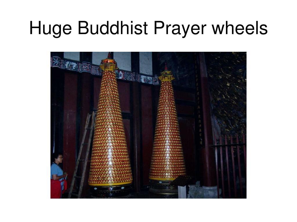 Huge Buddhist Prayer wheels