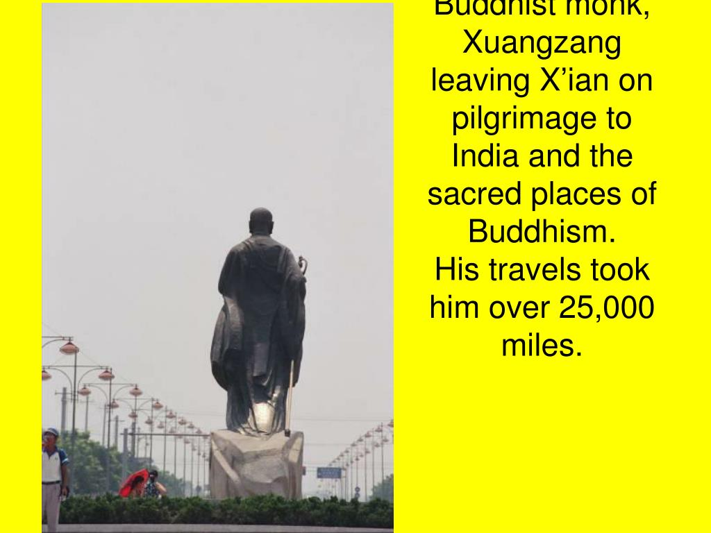 Buddhist monk, Xuangzang leaving X'ian on pilgrimage to India and the sacred places of Buddhism.