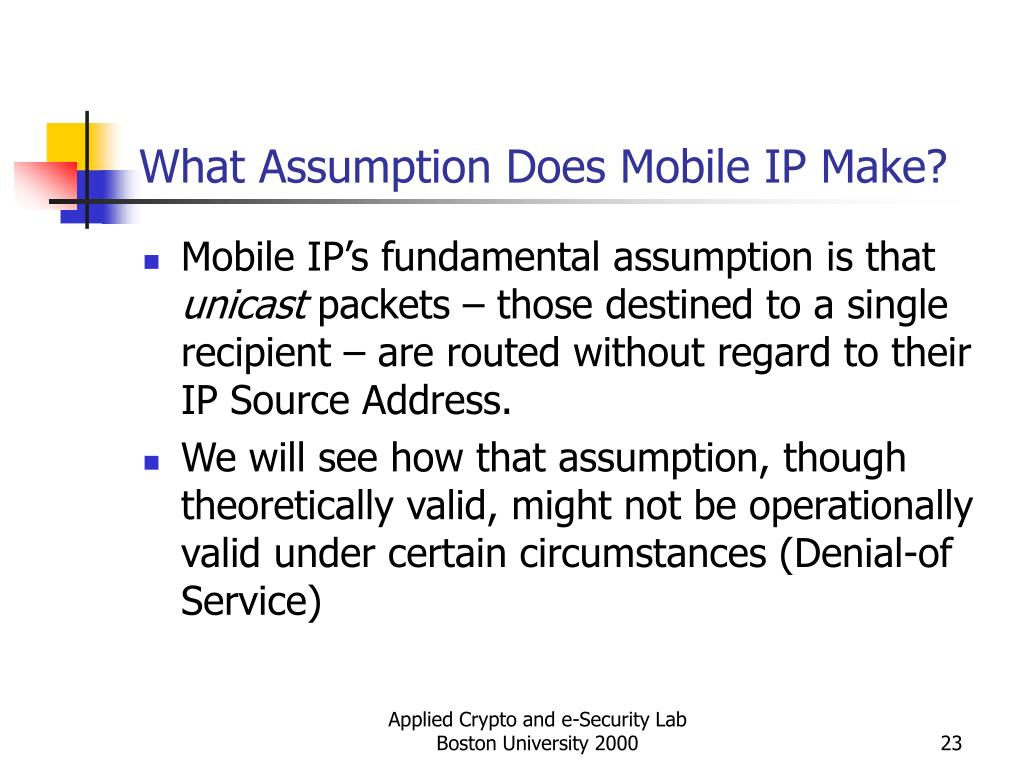 What Assumption Does Mobile IP Make?