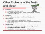 other problems of the teeth and mouth
