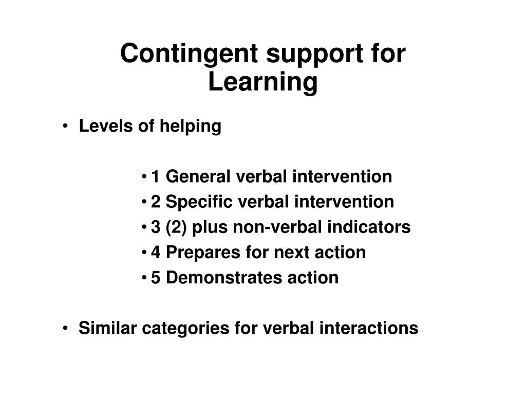 Contingent support for Learning