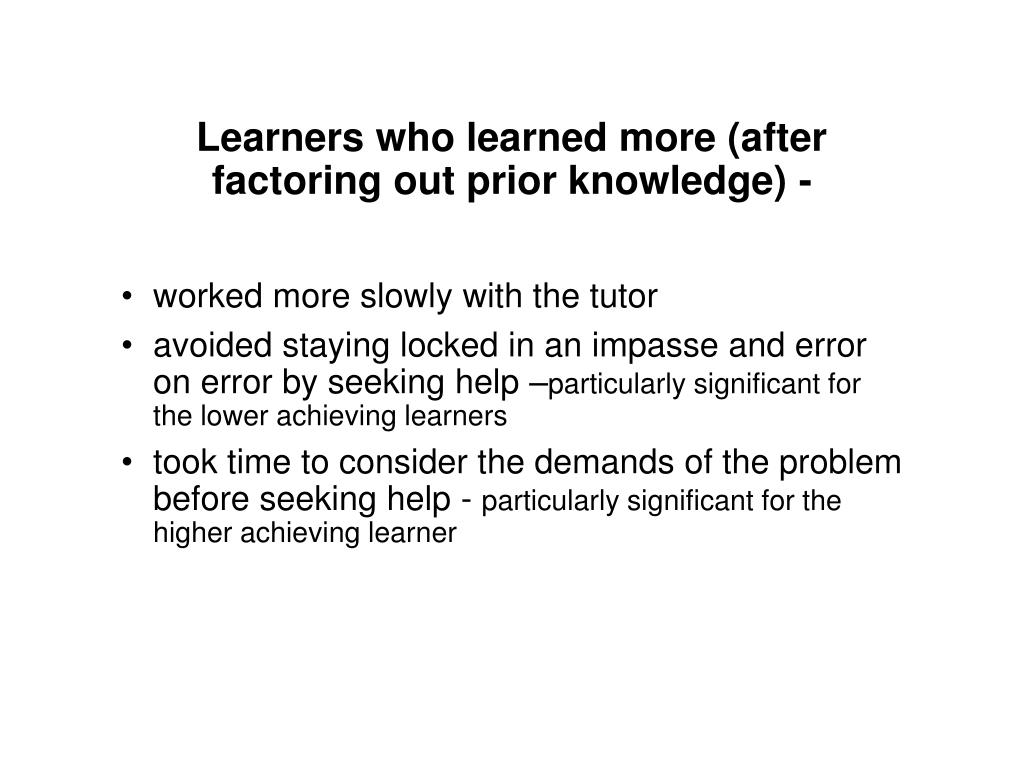 Learners who learned more (after factoring out prior knowledge) -