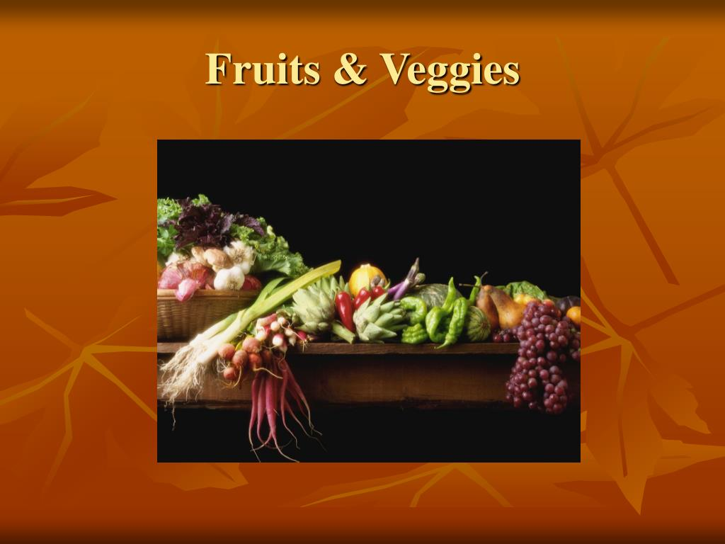 Fruits & Veggies