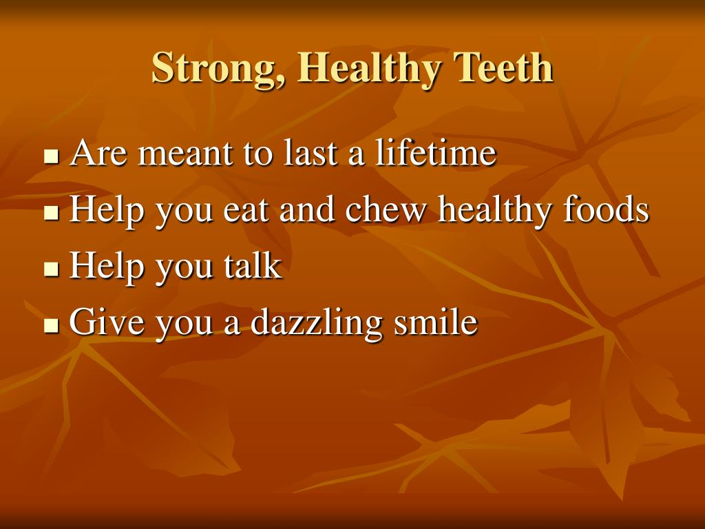 Strong, Healthy Teeth