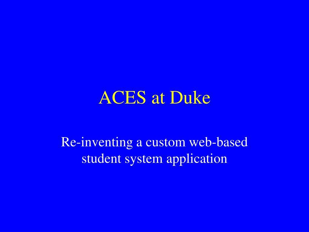 ACES at Duke