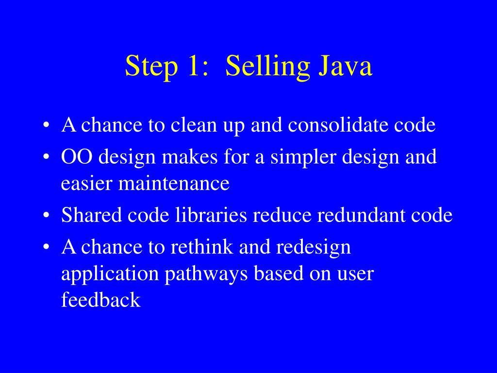 Step 1:  Selling Java
