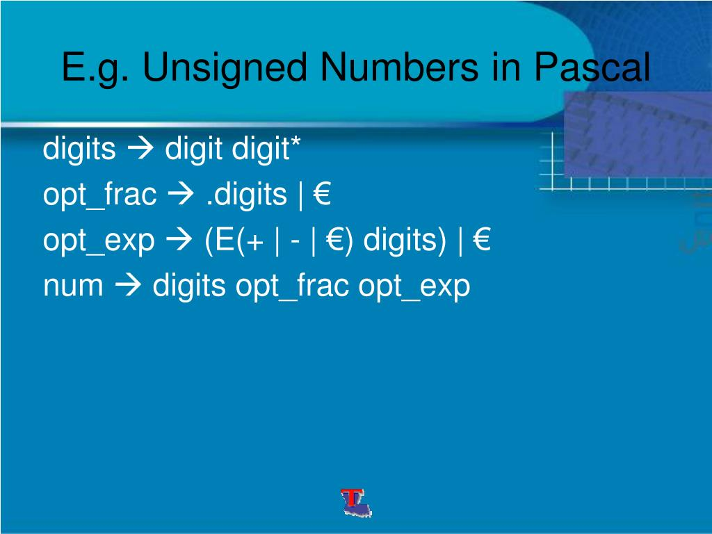 E.g. Unsigned Numbers in Pascal