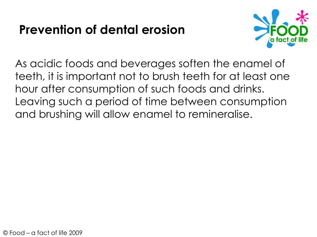 Prevention of dental erosion