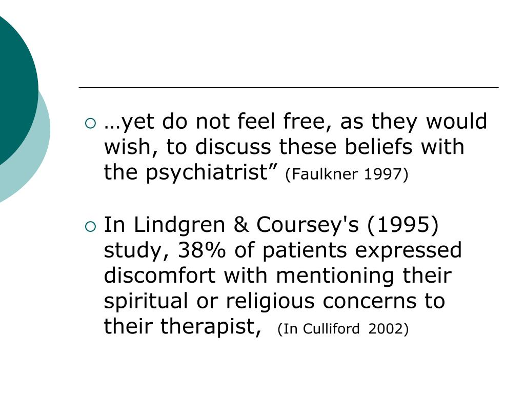 """…yet do not feel free, as they would wish, to discuss these beliefs with the psychiatrist"""""""